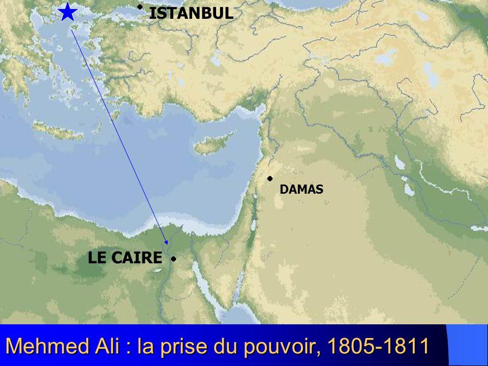 Mehmed Ali : la prise du pouvoir, 1805-1811