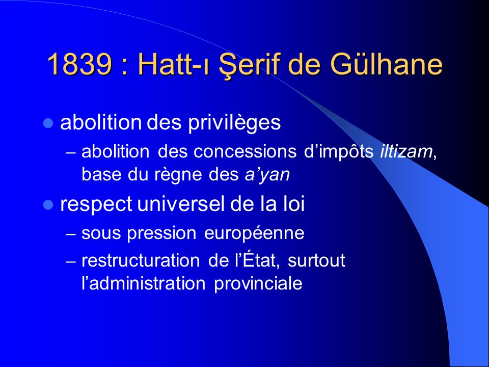 1839 : Hatt-ı Şerif de Gülhane