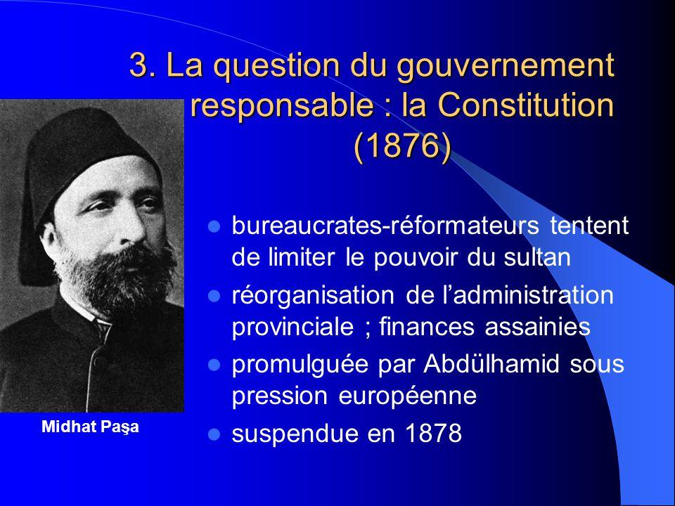 3. La question du gouvernement responsable : la Constitution (1876)