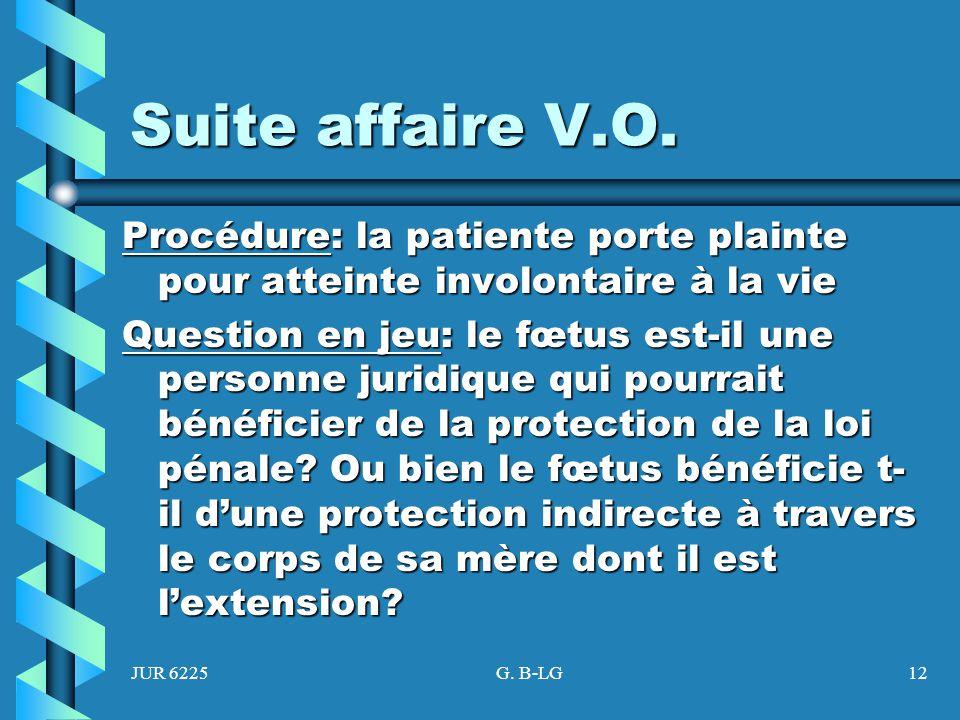 Suite affaire V.O. Procédure: la patiente porte plainte pour atteinte involontaire à la vie.