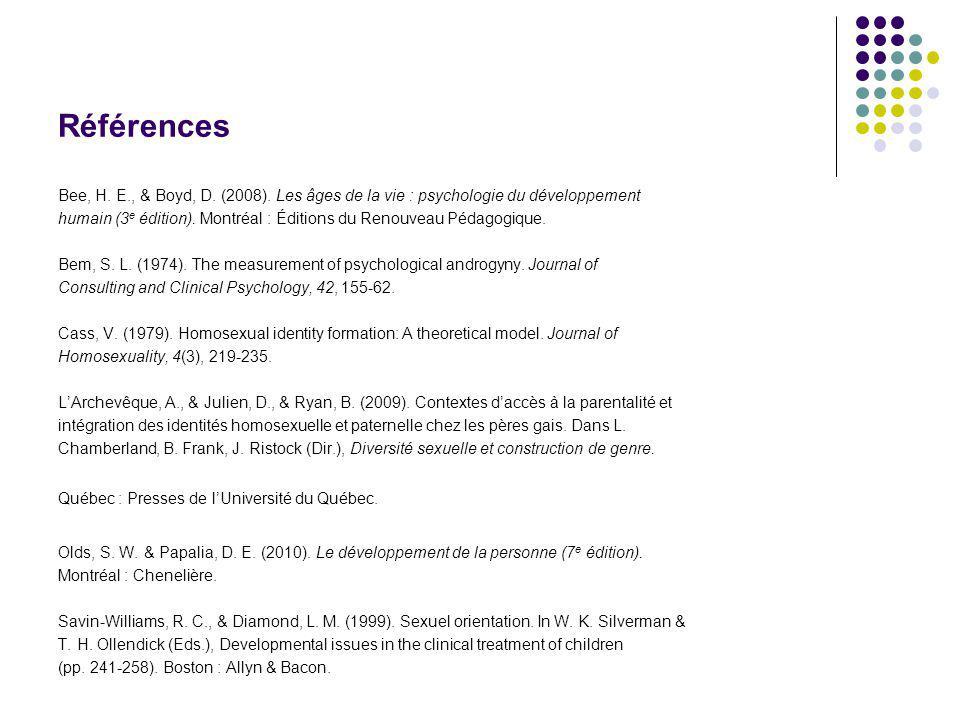 Références Bee, H. E., & Boyd, D. (2008). Les âges de la vie : psychologie du développement.