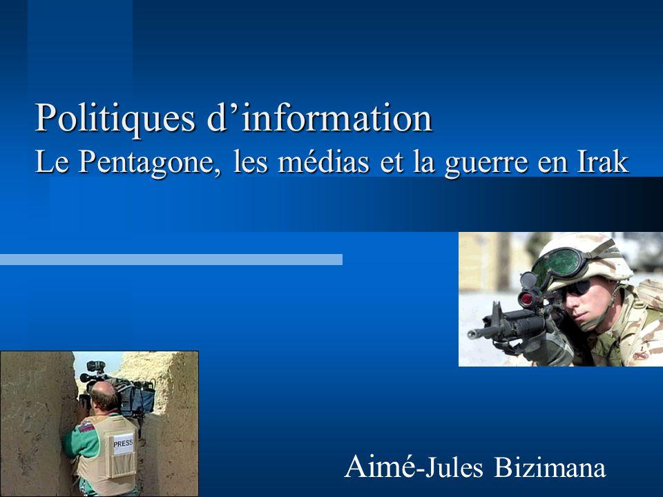 Politiques d'information Le Pentagone, les médias et la guerre en Irak