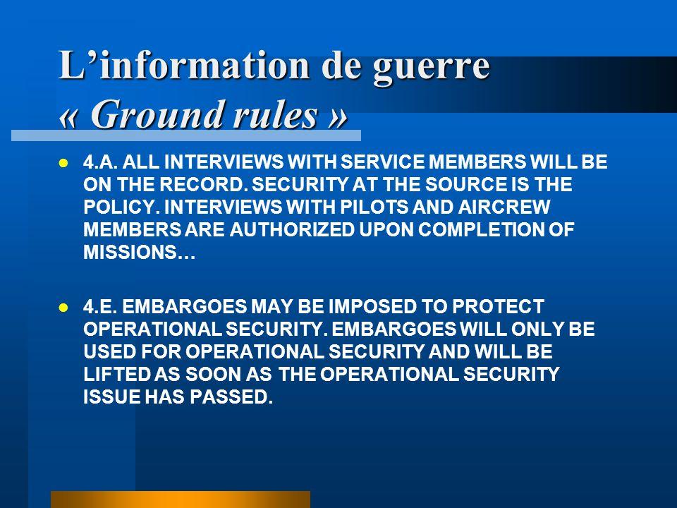 L'information de guerre « Ground rules »