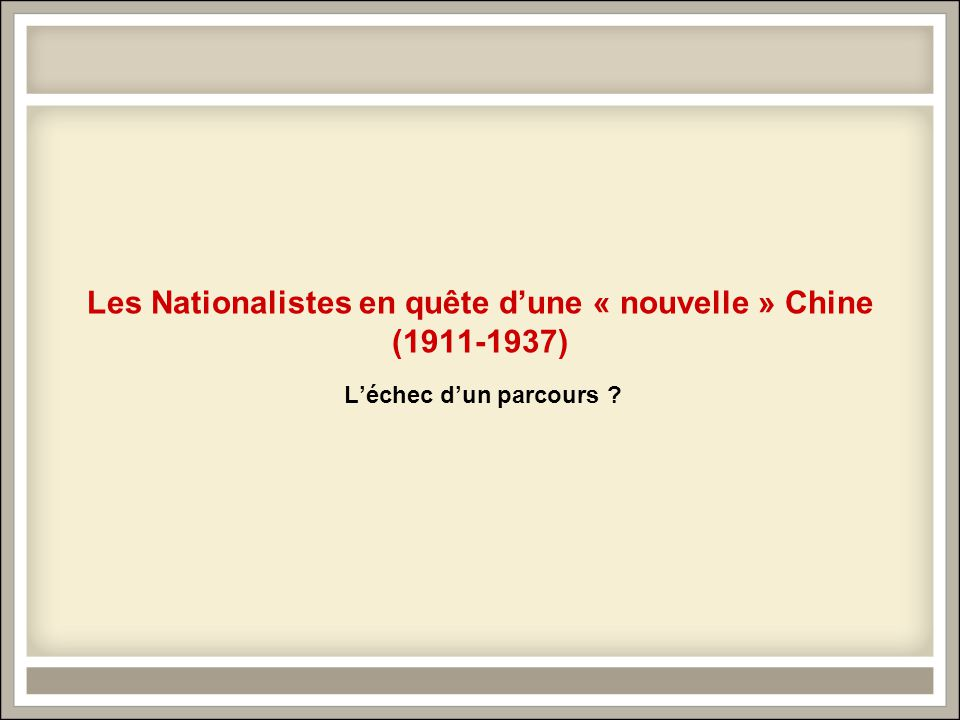 Les Nationalistes en quête d'une « nouvelle » Chine (1911-1937)