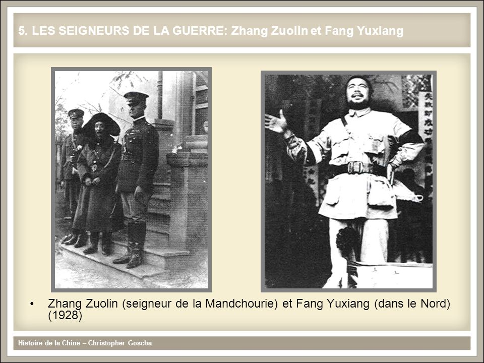 5. LES SEIGNEURS DE LA GUERRE: Zhang Zuolin et Fang Yuxiang