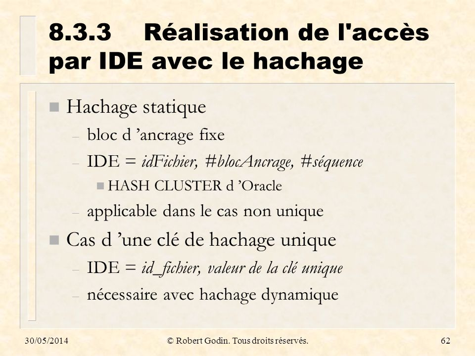 8.3.3 Réalisation de l accès par IDE avec le hachage
