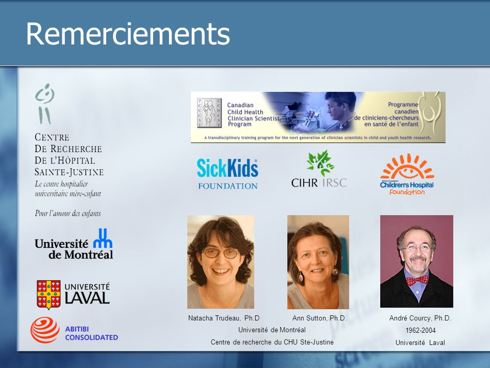 Remerciements Natacha Trudeau, Ph.D Ann Sutton, Ph.D.