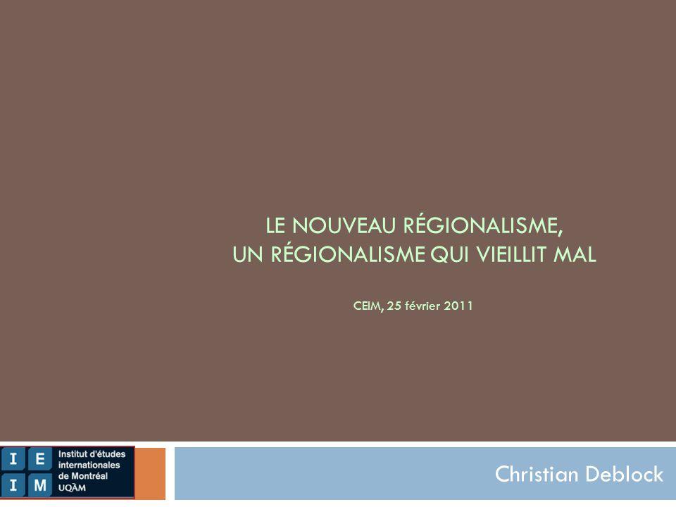 LE NOUVEAU RÉGIONALISME, UN RÉGIONALISME QUI VIEILLIT MAL CEIM, 25 février 2011