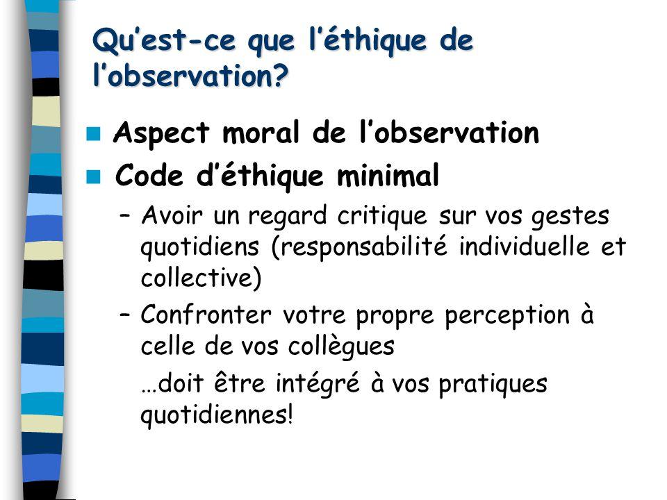 Qu'est-ce que l'éthique de l'observation