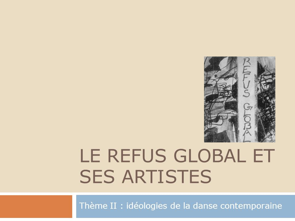 LE REFUS GLOBAL ET SES ARTISTES
