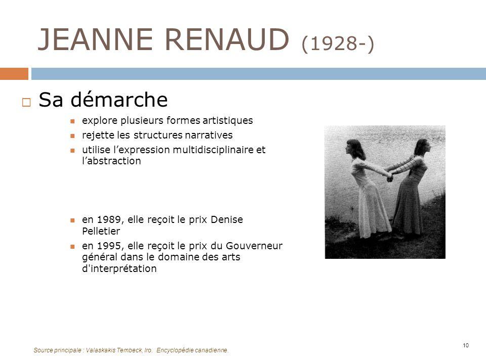 JEANNE RENAUD (1928-) Sa démarche explore plusieurs formes artistiques