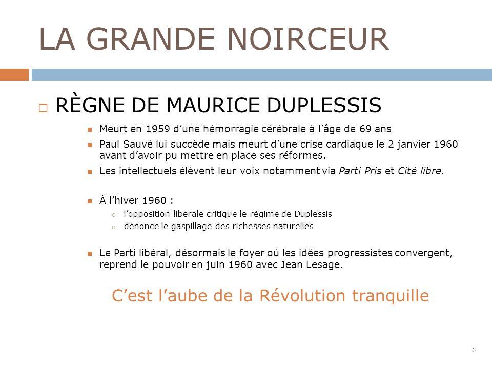 LA GRANDE NOIRCEUR RÈGNE DE MAURICE DUPLESSIS