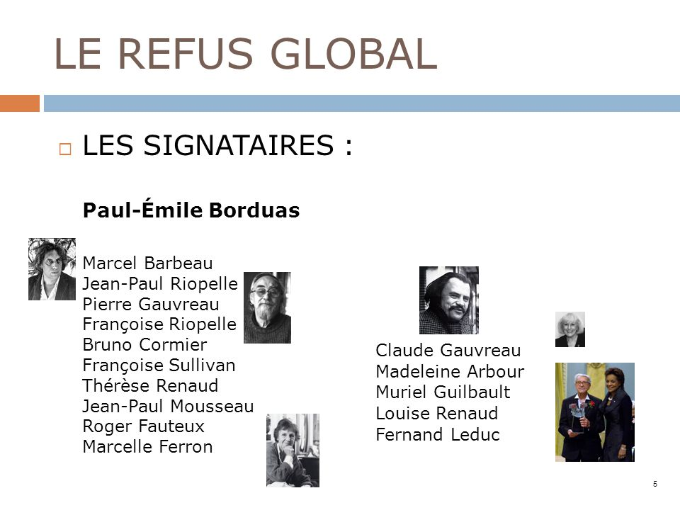 LE REFUS GLOBAL LES SIGNATAIRES : Paul-Émile Borduas