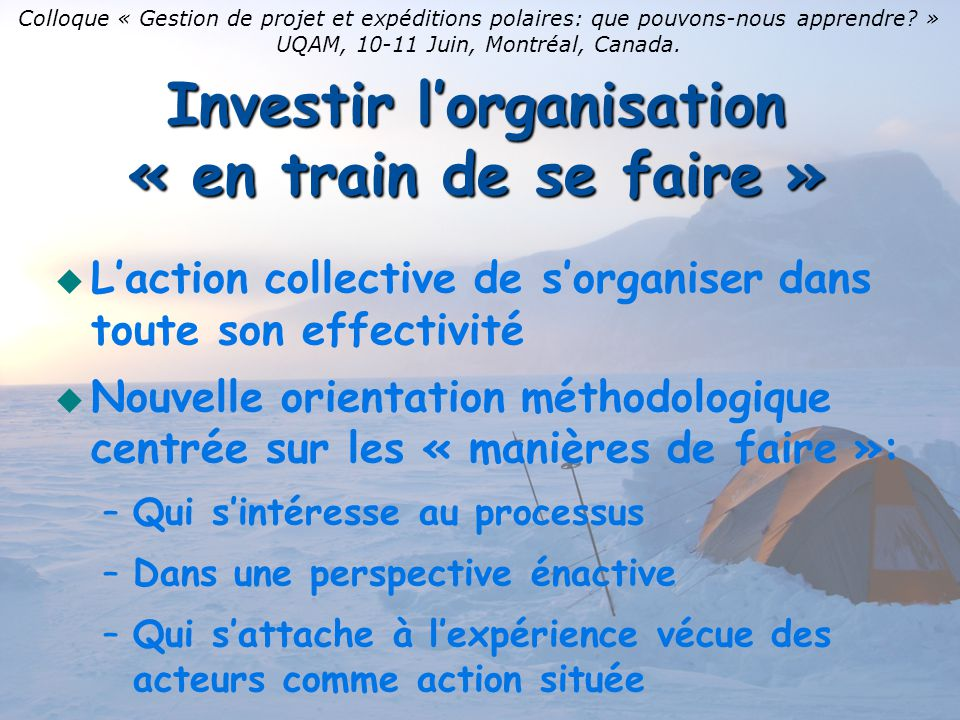Investir l'organisation « en train de se faire »