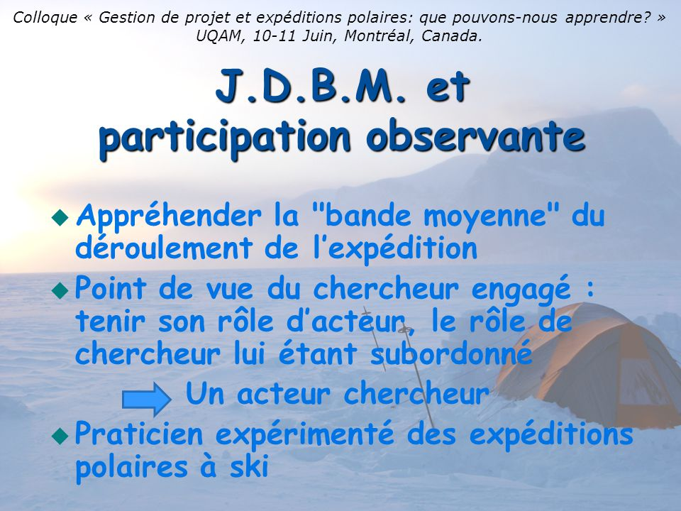 J.D.B.M. et participation observante