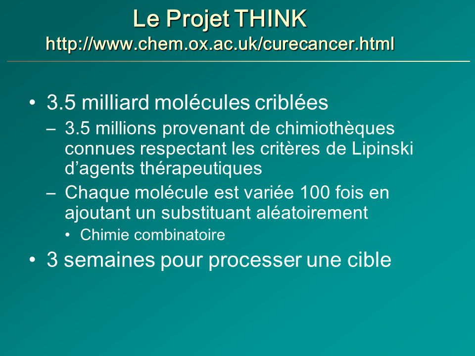 Le Projet THINK http://www.chem.ox.ac.uk/curecancer.html