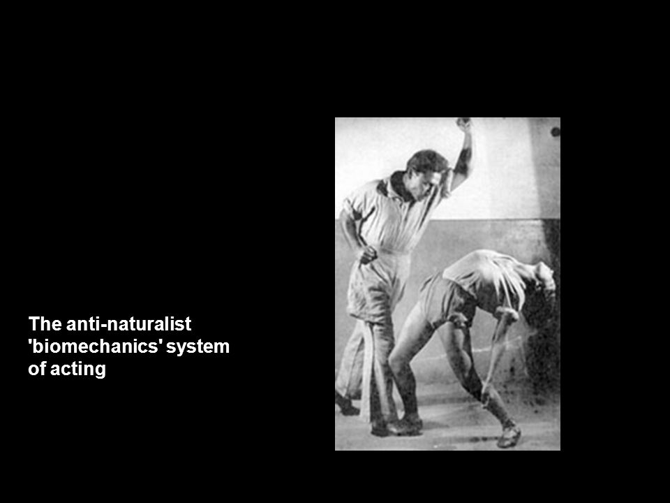 The anti-naturalist biomechanics system of acting