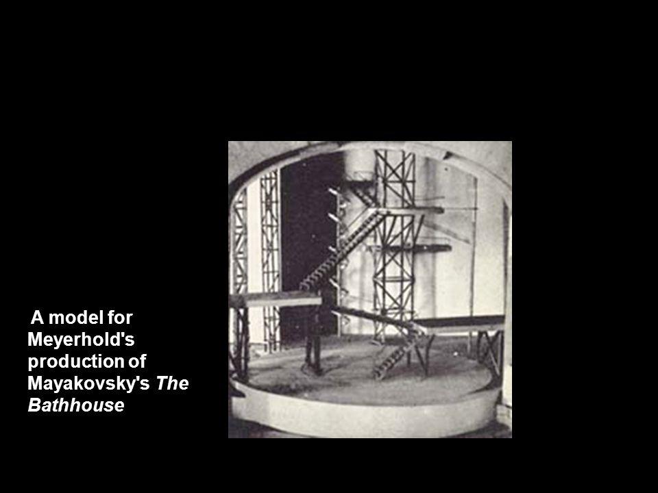 A model for Meyerhold s production of Mayakovsky s The Bathhouse