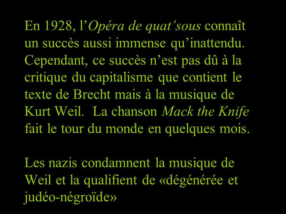 En 1928, l'Opéra de quat'sous connaît un succès aussi immense qu'inattendu.