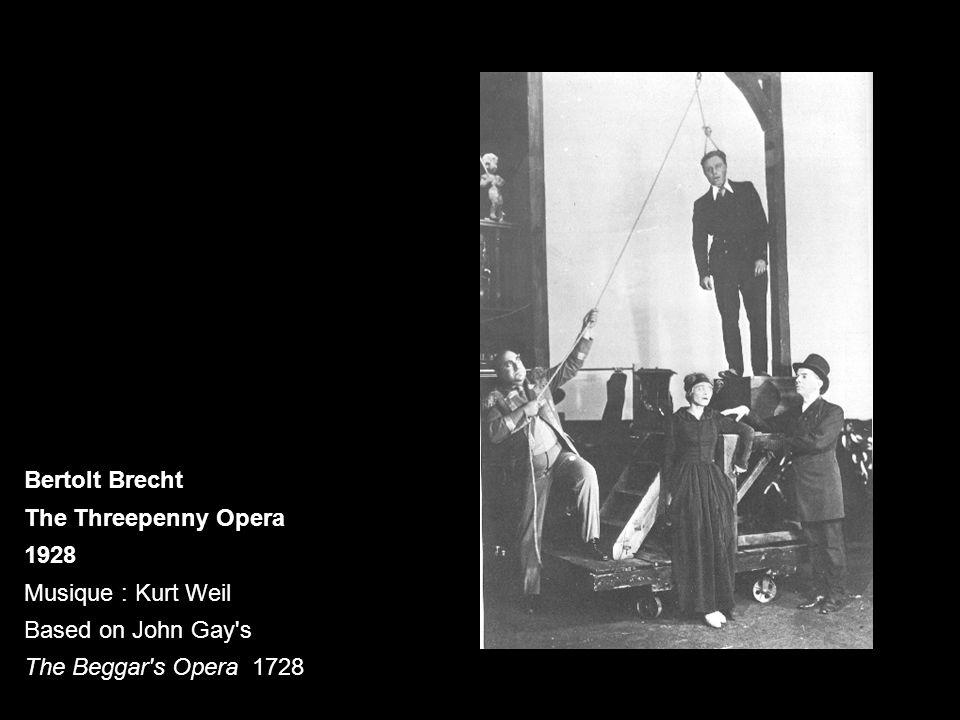 Bertolt Brecht The Threepenny Opera 1928 Musique : Kurt Weil