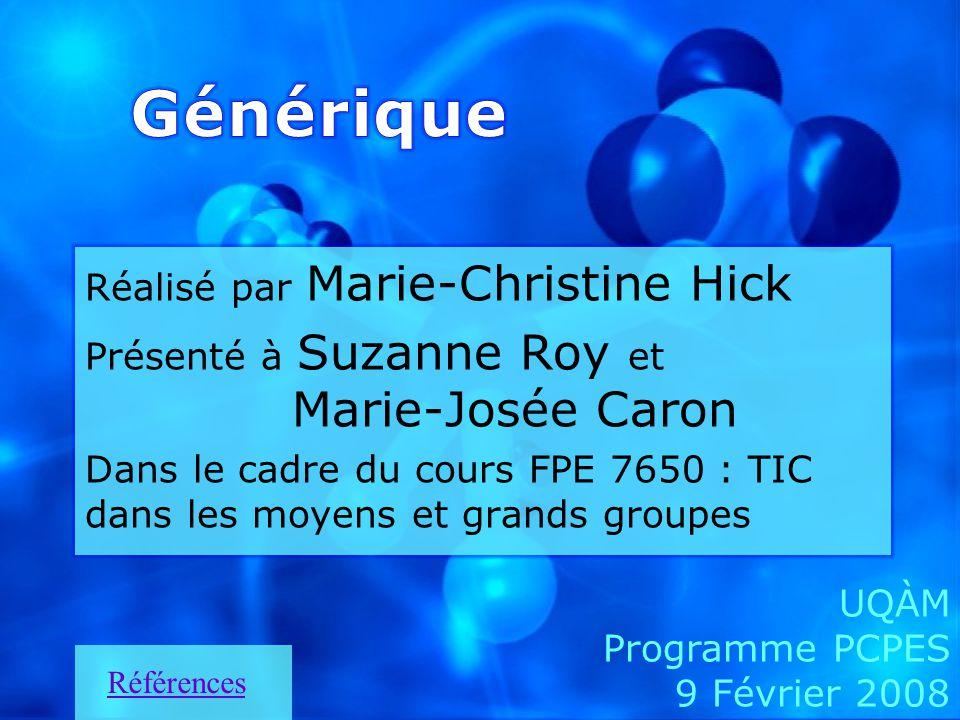 Générique Marie-Josée Caron Réalisé par Marie-Christine Hick