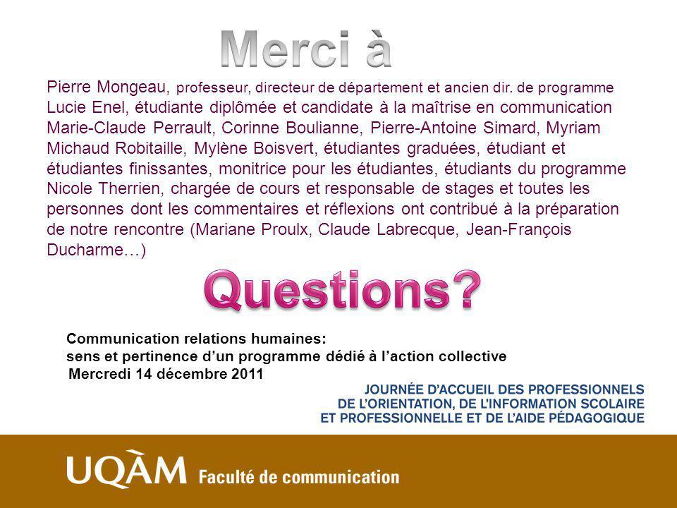 Merci à Pierre Mongeau, professeur, directeur de département et ancien dir. de programme.