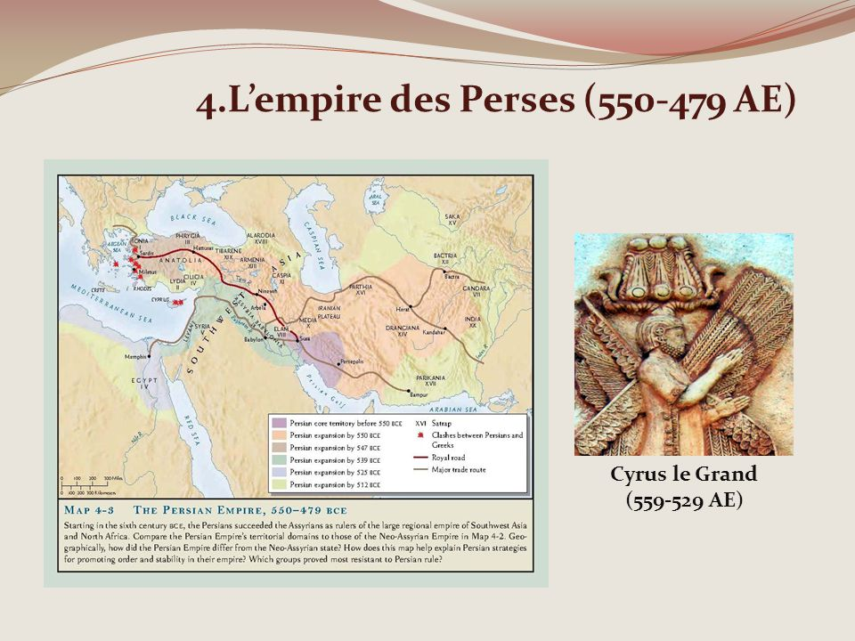 4.L'empire des Perses (550-479 AE)