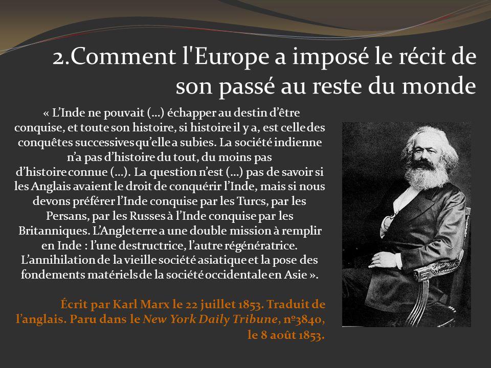 2.Comment l Europe a imposé le récit de son passé au reste du monde
