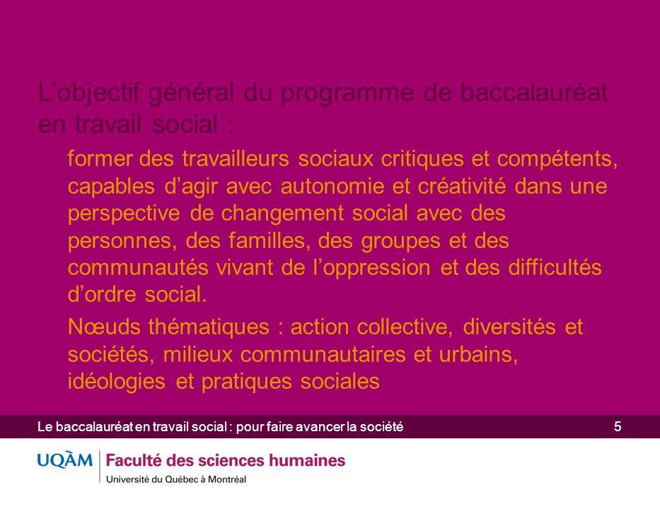 L'objectif général du programme de baccalauréat en travail social :