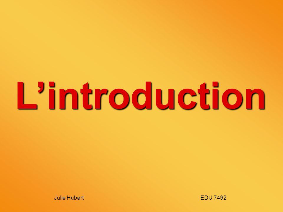 L'introduction Julie Hubert EDU 7492.