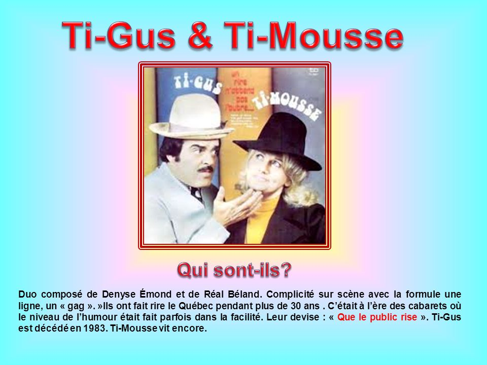 Ti-Gus & Ti-Mousse Qui sont-ils