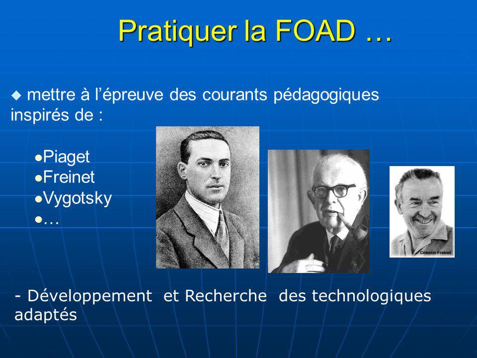 Pratiquer la FOAD … Piaget Freinet Vygotsky …