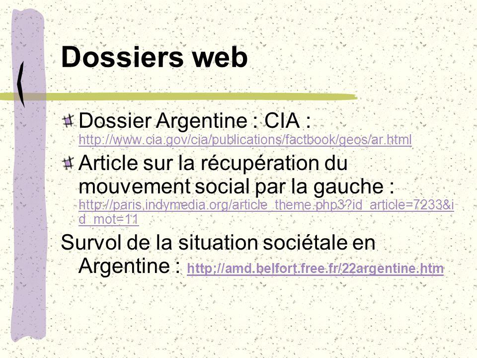 Dossiers web Dossier Argentine : CIA : http://www.cia.gov/cia/publications/factbook/geos/ar.html.