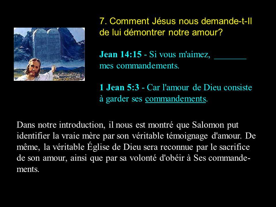 7. Comment Jésus nous demande-t-Il de lui démontrer notre amour