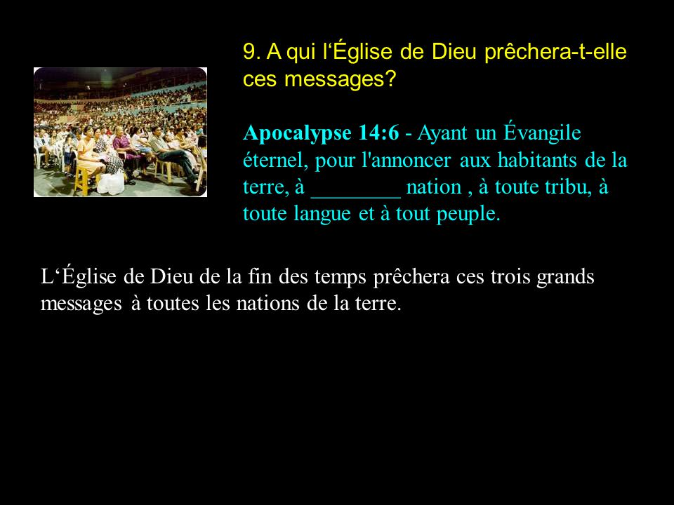 9. A qui l'Église de Dieu prêchera-t-elle ces messages