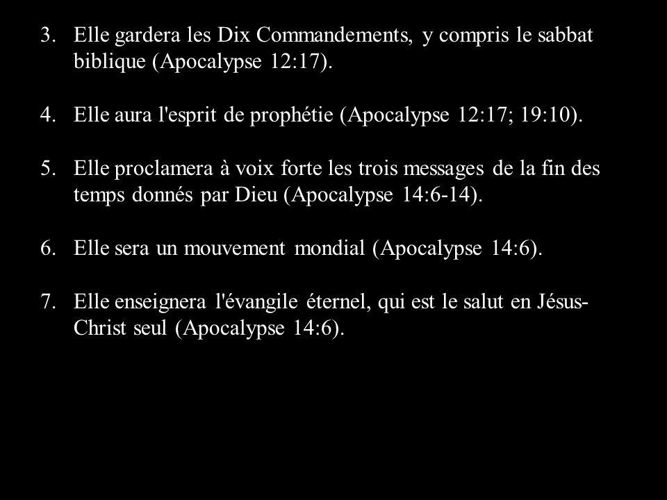 3. Elle gardera les Dix Commandements, y compris le sabbat biblique (Apocalypse 12:17).
