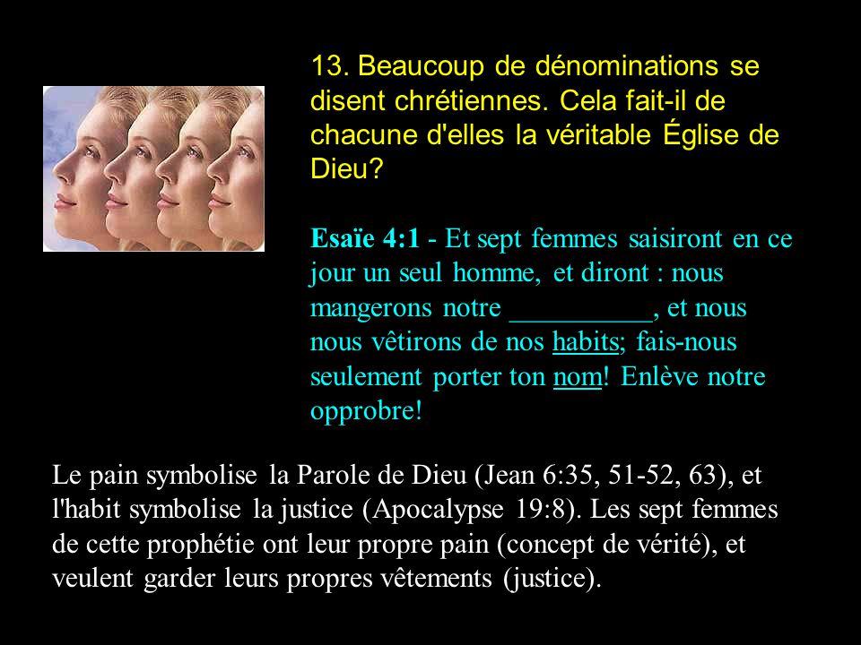 13. Beaucoup de dénominations se disent chrétiennes