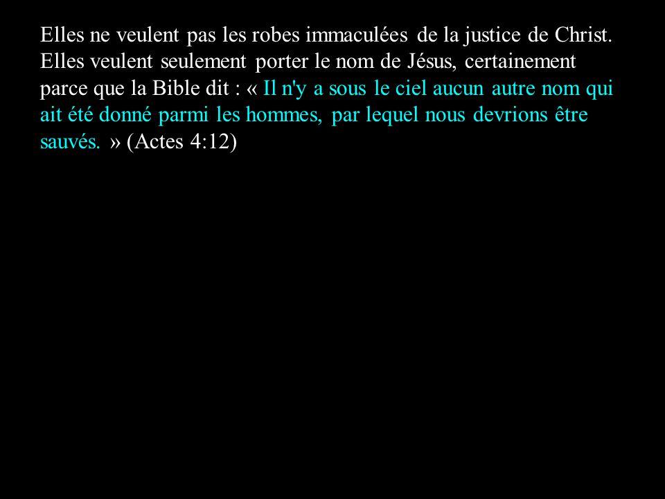 Elles ne veulent pas les robes immaculées de la justice de Christ