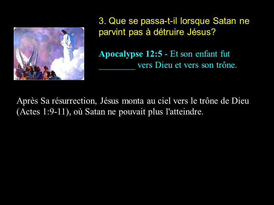 3. Que se passa-t-il lorsque Satan ne parvint pas à détruire Jésus