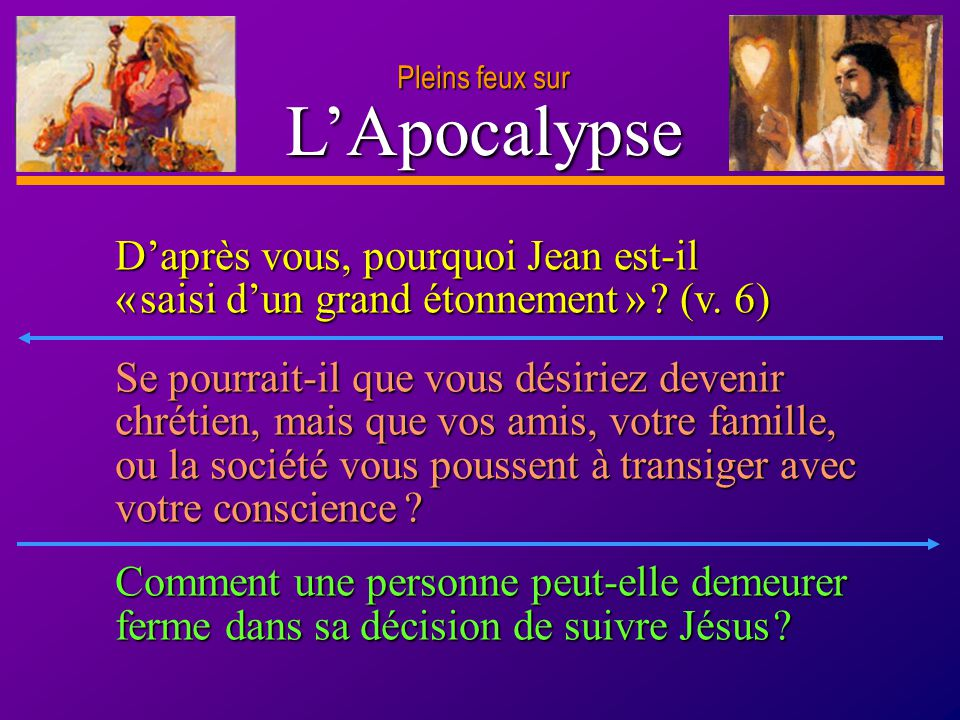 Pleins feux sur L'Apocalypse. D'après vous, pourquoi Jean est-il « saisi d'un grand étonnement » (v. 6)