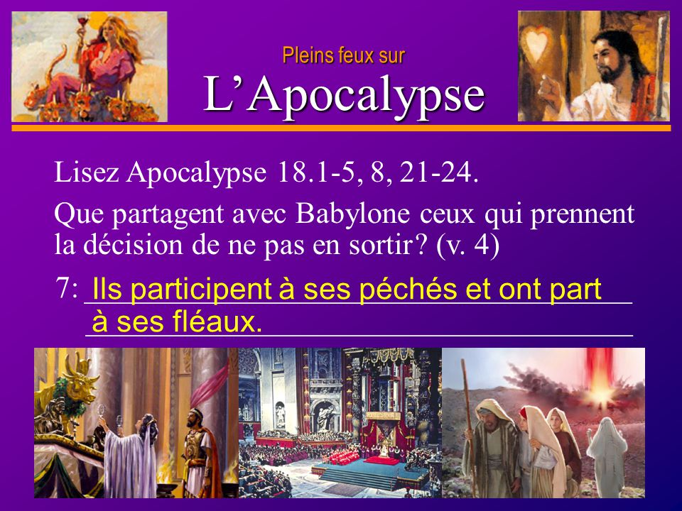 L'Apocalypse Lisez Apocalypse 18.1-5, 8, 21-24.