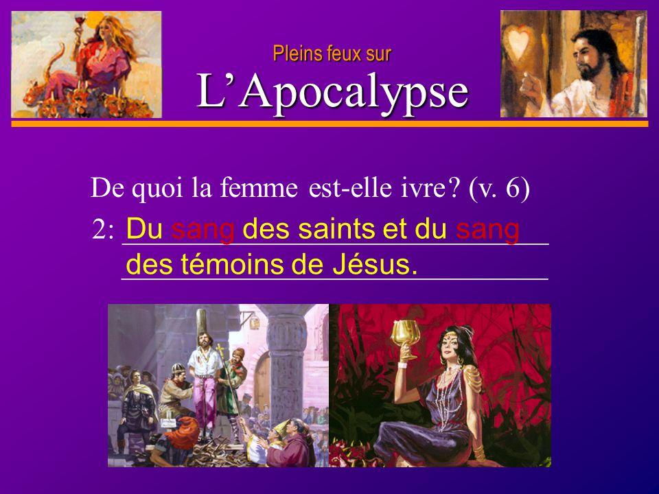 L'Apocalypse De quoi la femme est-elle ivre (v. 6)