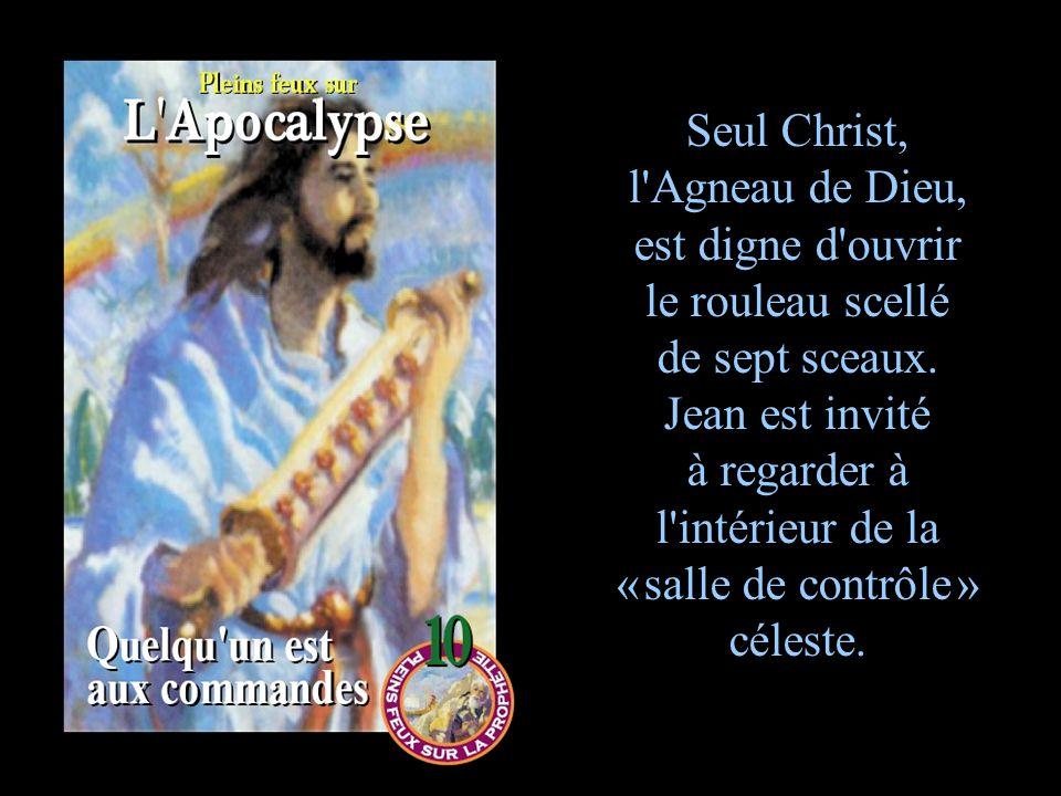 Seul Christ, l Agneau de Dieu, est digne d ouvrir le rouleau scellé de sept sceaux.