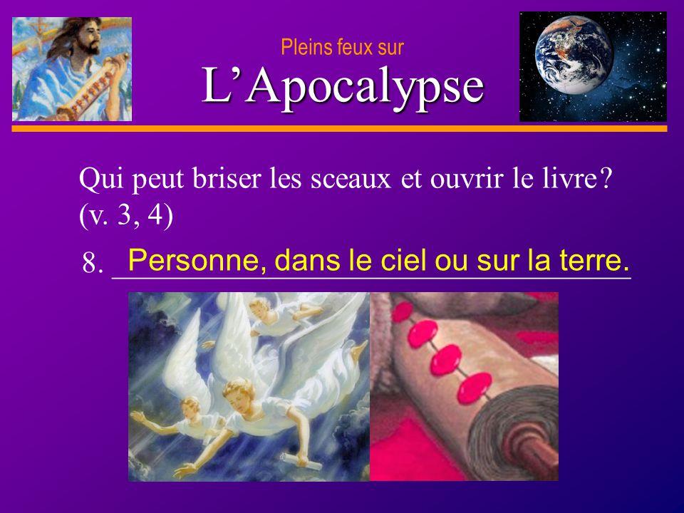 L'Apocalypse Qui peut briser les sceaux et ouvrir le livre (v. 3, 4)