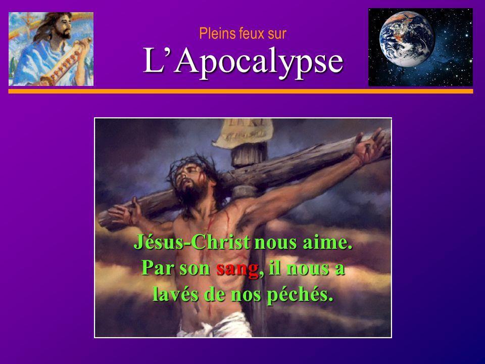 Jésus-Christ nous aime. Par son sang, il nous a lavés de nos péchés.