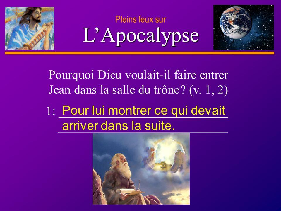 Pleins feux sur L'Apocalypse. Pourquoi Dieu voulait-il faire entrer Jean dans la salle du trône (v. 1, 2)