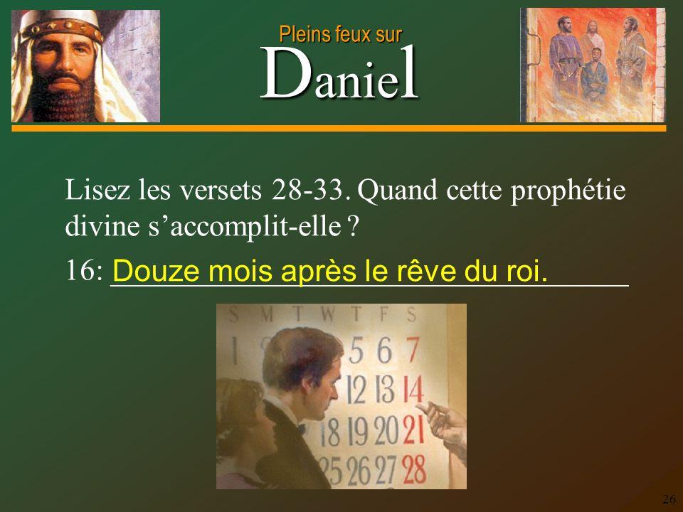 Lisez les versets 28-33. Quand cette prophétie divine s'accomplit-elle
