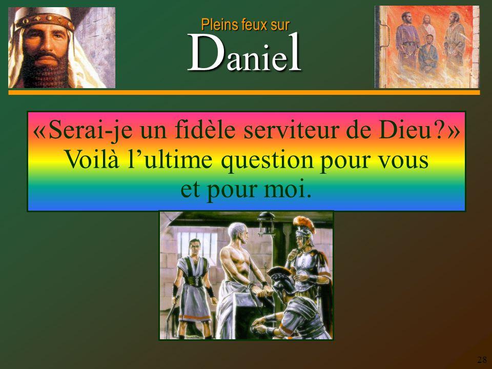 « Serai-je un fidèle serviteur de Dieu
