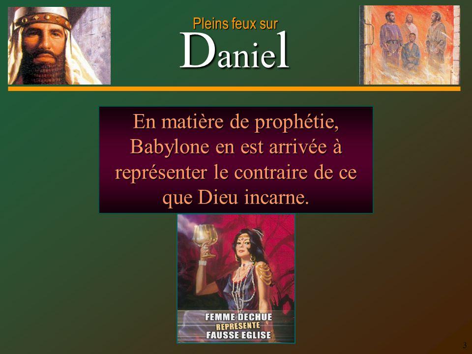 En matière de prophétie, Babylone en est arrivée à représenter le contraire de ce que Dieu incarne.