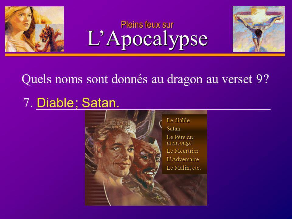 L'Apocalypse Quels noms sont donnés au dragon au verset 9